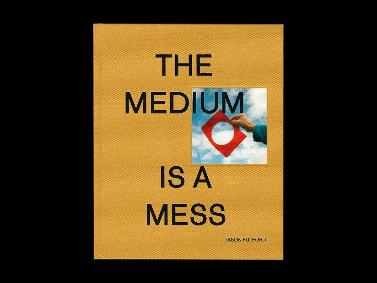 Jason Fulford, The Medium is a Mess
